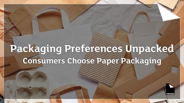 Konsumenterna föredrar pappersförpackningar